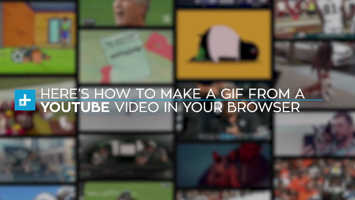 How to Make a GIF From a YouTube Video | Digital Trends