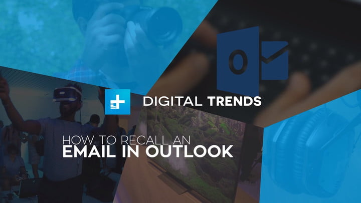 How to Recall an Email in Outlook | Digital Trends