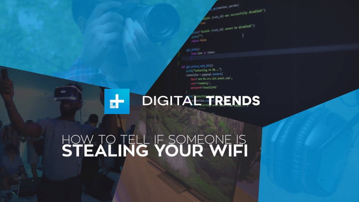 How to Tell if Someone Is Stealing Your Wi-Fi   Digital Trends